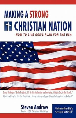Making A Strong Christian Nation