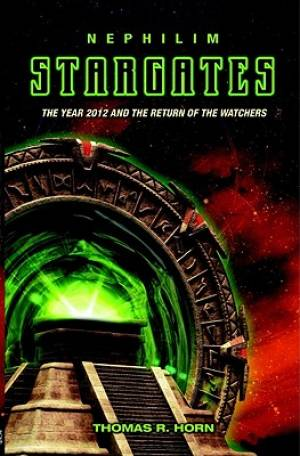 Nephilim Stargates : And The Return Of The Watchers