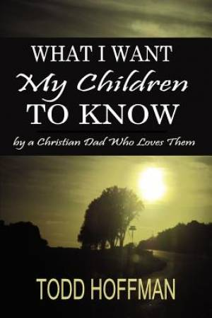 What I Want My Children to Know