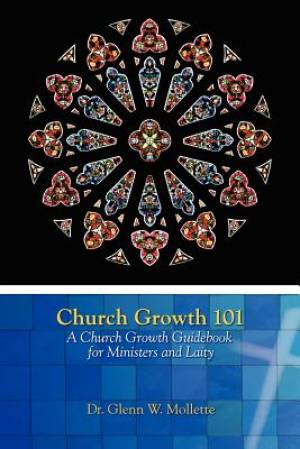 Church Growth 101   A Church Growth Guidebook for Ministers and Laity