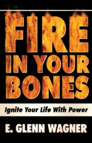 Fire In Your Bones