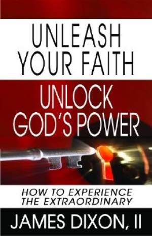 Unleash Your Faith Unlock Gods Power