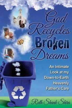 God Recycles Broken Dreams