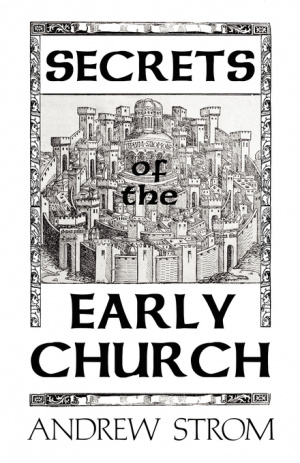 SECRETS of the EARLY CHURCH... What Will it Take to Get Back to the Book of Acts?