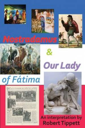 Nostradamus & Our Lady of Fatima