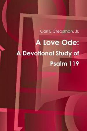 A Love Ode: A Devotional Study of Psalm 119