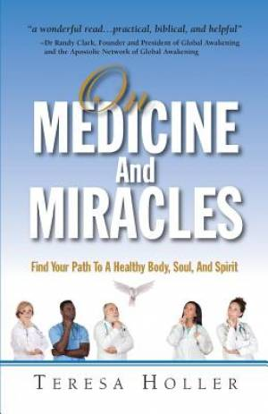 On Medicine and Miracles