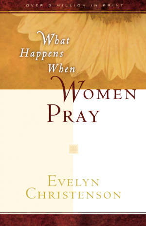 What Happens When Women Pray