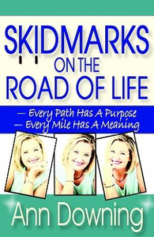 Skidmarks On The Road Of Life