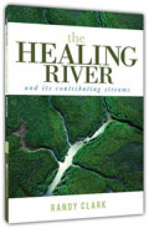 The Healing River And Its Contributing Streams Paperback Book