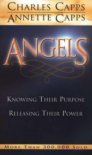 Angels : Knowing Their Purpose Releasing Their Power