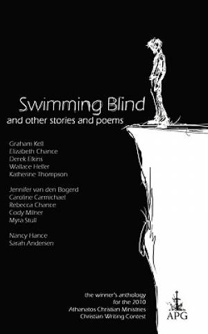 Swimming Blind and Other Short Stories and Poems
