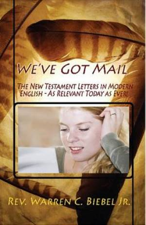 We've Got Mail: The New Testament Letters in Modern English