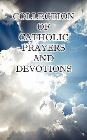 Collection of Catholic Prayers and Devotions