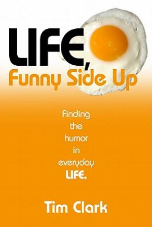 Life Funny Side Up