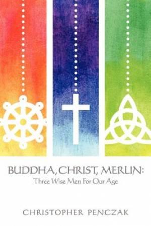 Buddha, Christ, Merlin