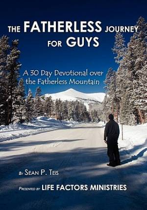 The Fatherless Journey For Guys