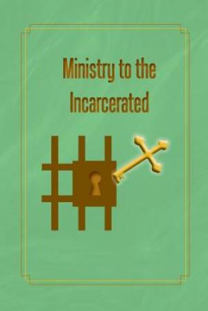 Ministry to the Incarcerated
