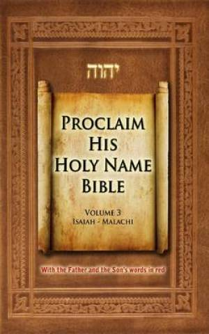 Proclaim His Holy Name Bible Isaiah-Malachi With the Father and the Son's Words in Red
