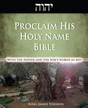 Proclaim His Holy Name Bible - King James Version With the Father and the Son's Words in Red and Their Hebrew Names Restored