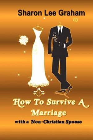 How to Survive a Marriage with a Non-Christian Spouse