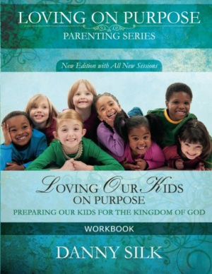 Loving Our Kids On Purpose Workbook