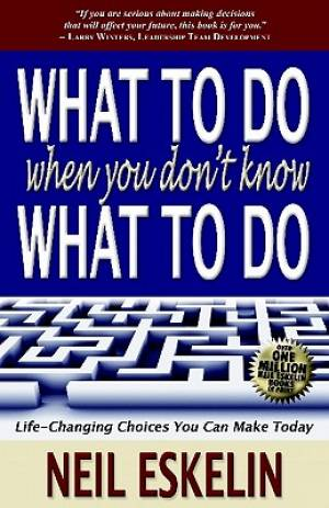 What To Do When You Dont Know What To Do