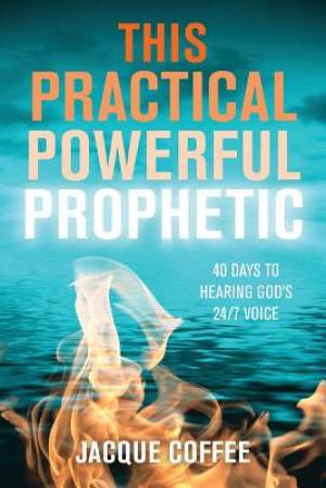 This Practical Powerful Prophetic