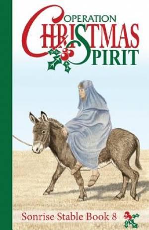 Sonrise Stable: Operation Christmas Spirit