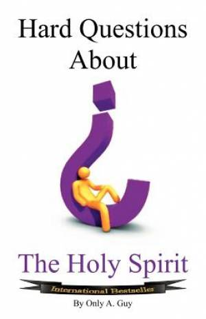 Hard Questions about the Holy Spirit