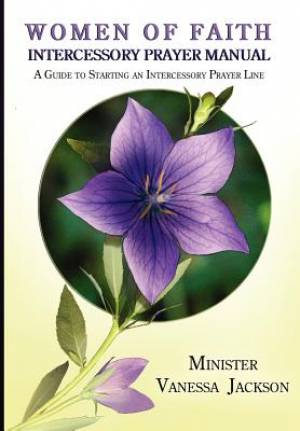 Women of Faith Intercessory Prayer Manual