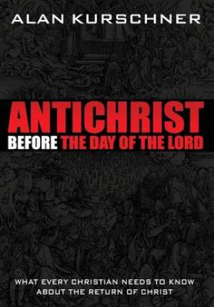 Antichrist Before the Day of the Lord