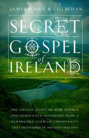 The Secret Gospel of Ireland