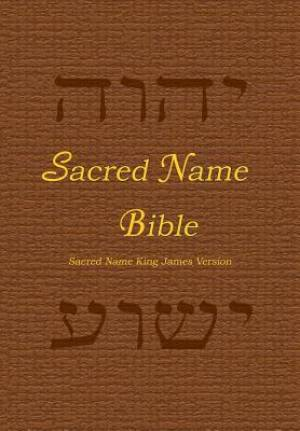 Sacred Name Bible: Sacred Name King James Version