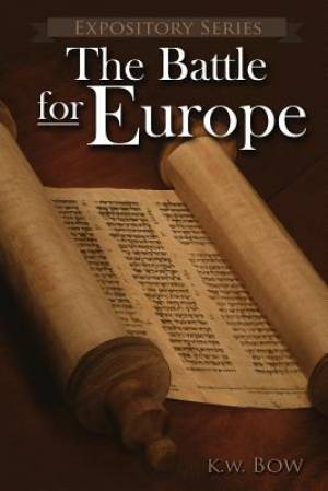 The Battle for Europe: A Literary Commentary  On the Book of Acts