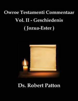 Owroe Testamenti Commentaar, Vol. II - Geschiedenis (Joza-Ester)