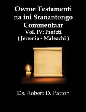 Owroe Testamenti Na Ini Sranantongo Commentaar, Vol IV