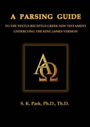 A Parsing Guide to the Textus Receptus Greek New Testament