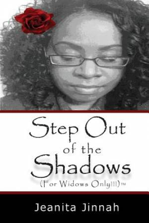 Step Out of the Shadows (For Widows Only!!!)�