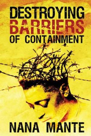 Destroying Barriers of Containment