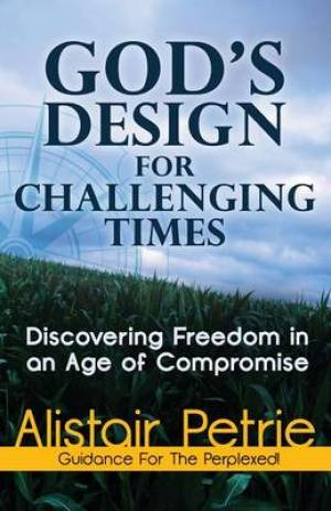 God's Design For Challenging Times