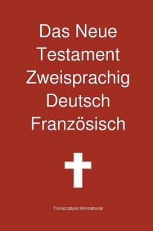 Das Neue Testament Zweisprachig, Deutsch - Franzosisch