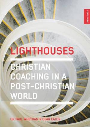 Lighthouses: Christian Coaching in a Post-Christian World