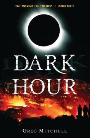 Dark Hour (Book Three of The Coming Evil)