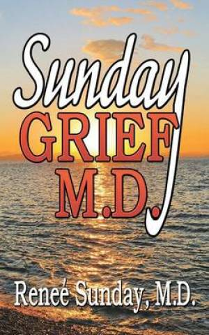 Sunday Grief, M.D.