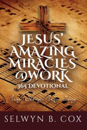 Jesus' Amazing Miracles (JAMS) @ Work 365 Day Devotional: My Story/My Song