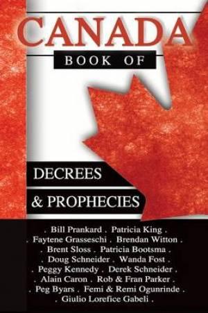 Canada Book of Decrees and Prophecies