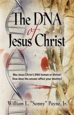 The DNA of Jesus Christ
