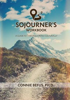 Sojourner's Workbook: A Guide to Thriving Cross-Culturally