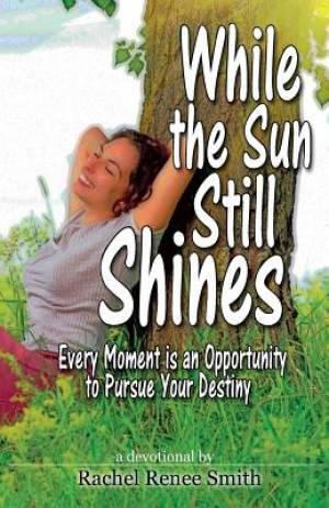 While the Sun Still Shines